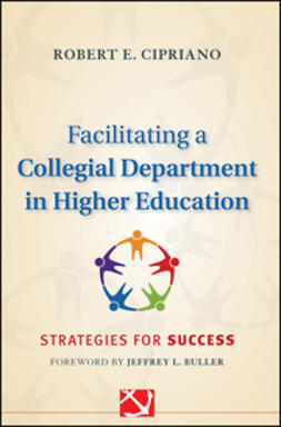 Cipriano, Robert - Facilitating a Collegial Department in Higher Education: Strategies for Success, e-kirja