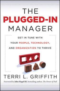 Griffith, Terri L - The Plugged-In Manager: Get in Tune with Your People, Technology, and Organization to Thrive, e-bok