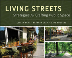 Bain, Lesley - Living Streets: Strategies for Crafting Public Space, ebook