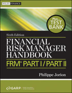 Jorion, Philippe - Financial Risk Manager Handbook + Test Bank: FRM Part I/Part II, ebook