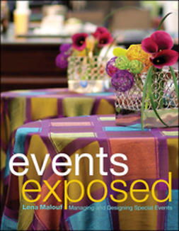 Malouf, Lena - Events Exposed: Managing and Designing Special Events, e-kirja