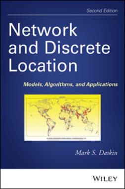 Daskin, Mark S. - Network and Discrete Location: Models, Algorithms, and Applications, ebook