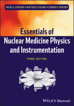 Powsner, Rachel A. - Essentials of Nuclear Medicine Physics and Instrumentation, ebook