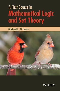 O'Leary, Michael L. - A First Course in Mathematical Logic and Set Theory, ebook