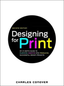 Conover, Charles - Designing for Print, e-bok