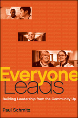 Schmitz, Paul - Everyone Leads: Building Leadership from the Community Up, ebook