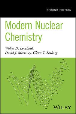 Loveland, Walter D. - Modern Nuclear Chemistry, ebook