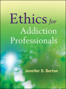 Berton, Jennifer D. - Ethics for Addiction Professionals, ebook