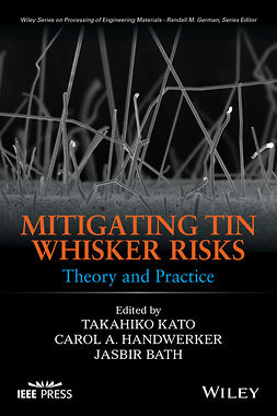 Bath, Jasbir - Mitigating Tin Whisker Risks: Theory and Practice, e-bok