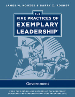 Kouzes, James M. - The Five Practices of Exemplary Leadership: Government, ebook