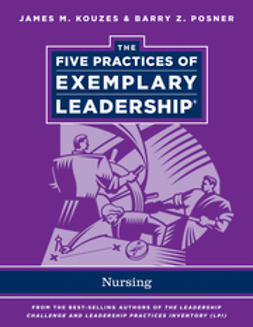 Kouzes, James M. - The Five Practices of Exemplary Leadership: Nursing, ebook