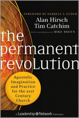 Breen, Mike - The Permanent Revolution: Apostolic Imagination and Practice for the 21st Century Church, ebook