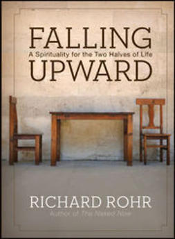 Rohr, Richard - Falling Upward: A Spirituality for the Two Halves of Life, ebook