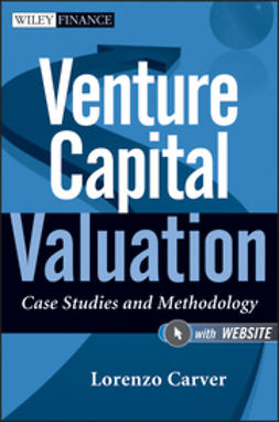 Carver, Lorenzo - Venture Capital Valuation, + Website: Case Studies and Methodology, e-bok