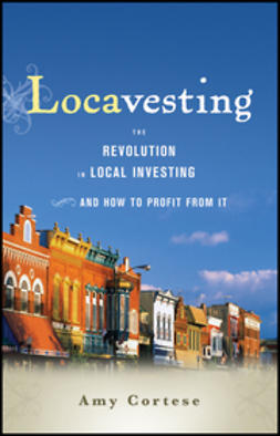 Cortese, Amy - Locavesting: The Revolution in Local Investing and How to Profit From It, ebook
