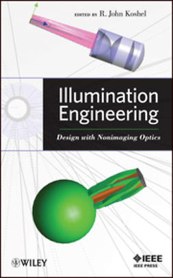 Koshel, R. John - Illumination Engineering: Design with Nonimaging Optics, ebook