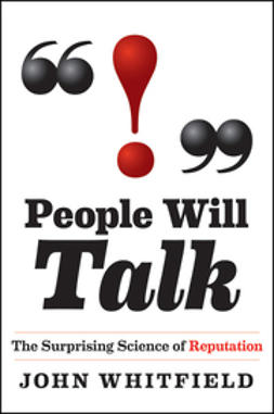 Whitfield, John - People Will Talk: The Surprising Science of Reputation, ebook