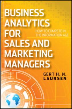 Laursen, Gert H. N. - Business Analytics for Sales and Marketing Managers: How to Compete in the Information Age, ebook