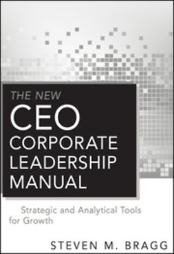 Bragg, Steven M. - The New CEO Corporate Leadership Manual, ebook