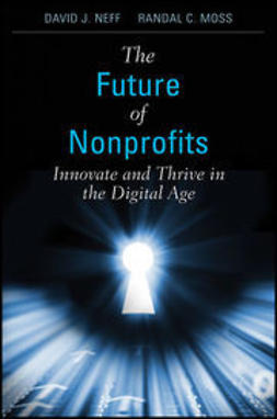 Moss, Randal C. - The Future of Nonprofits: Innovate and Thrive in the Digital Age, ebook