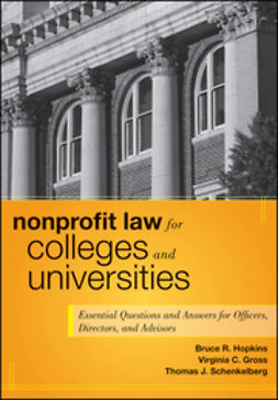 Hopkins, Bruce R. - Nonprofit Law for Colleges and Universities: Essential Questions and Answers for Officers, Directors, and Advisors, ebook