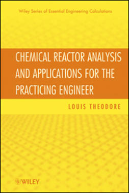 Theodore, Louis - Chemical Reactor Analysis and Applications for the Practicing Engineer, e-bok