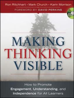 Ritchhart, Ron - Making Thinking Visible: How to Promote Engagement, Understanding, and Independence for All Learners, ebook