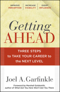 Garfinkle, Joel - Getting Ahead: Three Steps to Take Your Career to the Next Level, e-bok