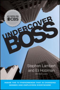 Lambert, Stephen - Undercover Boss: Inside the TV Phenomenon that is Changing Bosses and Employees Everywhere, ebook