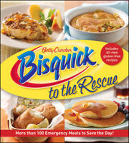 UNKNOWN - Bisquick to the Rescue: More than 100 Emergency Meals to save the day!, ebook