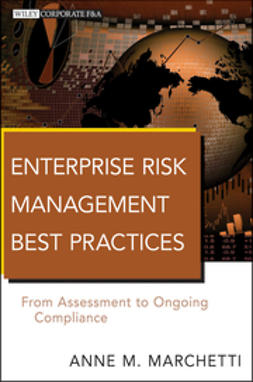 Marchetti, Anne M. - Enterprise Risk Management Best Practices: From Assessment to Ongoing Compliance, ebook