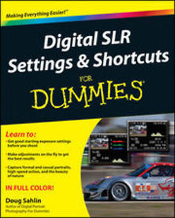 Sahlin, Doug - Digital SLR Settings and Shortcuts For Dummies, ebook