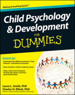 Smith, Laura L. - Child Psychology and Development For Dummies, e-bok