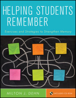 Dehn, Milton J. - Helping Students Remember: Exercises and Strategies to Strengthen Memory, ebook