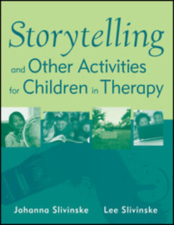 Slivinske, Johanna - Storytelling and Other Activities for Children in Therapy, ebook
