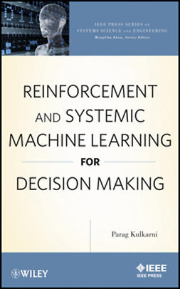 Kulkarni, Parag - Reinforcement and Systemic Machine Learning for Decision Making, ebook