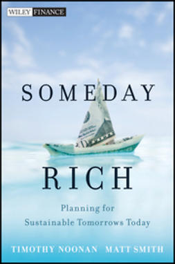 Noonan, Timothy - Someday Rich: Planning for Sustainable Tomorrows Today, e-kirja