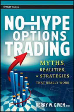 Given, Kerry - No-Hype Options Trading: Myths, Realities, and Strategies That Really Work, e-kirja