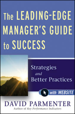 Parmenter, David - The Leading-Edge Manager's Guide to Success: Strategies and Better Practices, ebook