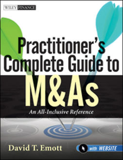Emott, David T. - Practitioner's Complete Guide to M&As, with Website: An All-Inclusive Reference, ebook