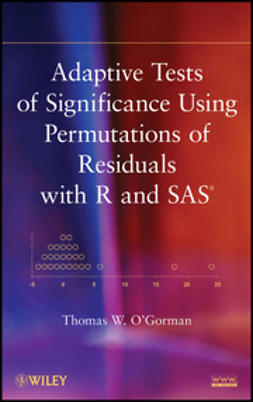 O'Gorman, Thomas W. - Adaptive Tests of Significance Using Permutations of Residuals with R and SAS, ebook