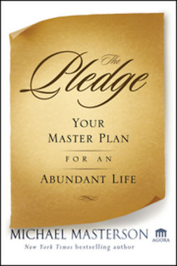 Masterson, Michael - The Pledge: Your Master Plan for an Abundant Life, e-bok