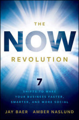 Baer, Jay - The NOW Revolution: 7 Shifts to Make Your Business Faster, Smarter and More Social, ebook