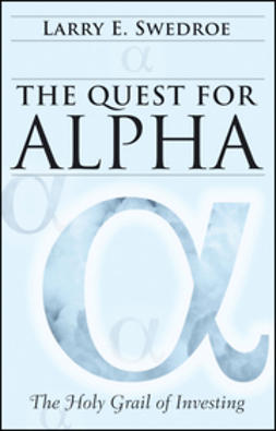 Swedroe, Larry E. - The Quest for Alpha: The Holy Grail of Investing, e-bok