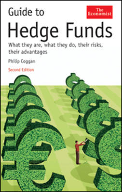 Coggan, Philip - Guide to Hedge Funds: What They Are, What They Do, Their Risks, Their Advantages, ebook