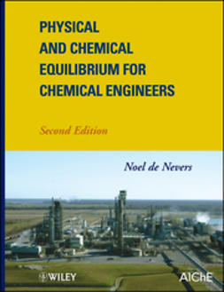 Nevers, Noel de - Physical and Chemical Equilibrium for Chemical Engineers, ebook