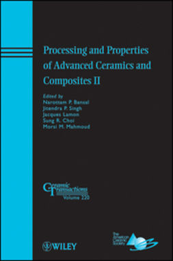 Bansal, Narottam P. - Processing and Properties of Advanced Ceramics and Composites II: Ceramic Transactions, e-kirja