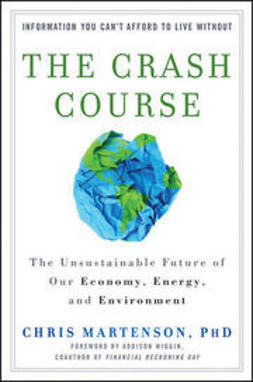 Martenson, Chris - The Crash Course: The Unsustainable Future Of Our Economy, Energy, And Environment, ebook