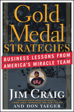 Craig, Jim - Gold Medal Strategies: Business Lessons From Americas Miracle Team, e-kirja