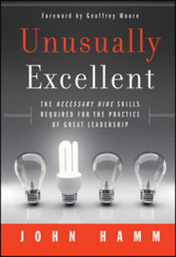Hamm, John - Unusually Excellent: The Necessary Nine Skills Required for the Practice of Great Leadership, e-kirja